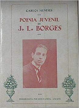 POESÍA JUVENIL DE J. L. BORGES: Amazon.es: Meneses, Carlos: Libros