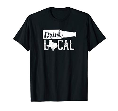 Texas Drink Local Distressed Lone Star State T-Shirt ()