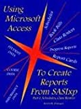 Using Microsoft Access to Create Reports from SASIxp, Kevin M. Finnegan, 1418485179