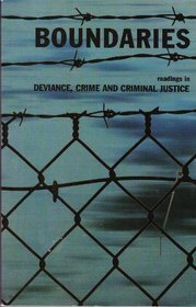 Boundaries: Readings in deviance, crime, and criminal justice