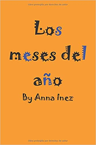 Los Meses Del Año Spanish Edition Amazon Co Uk Inez Anna Books