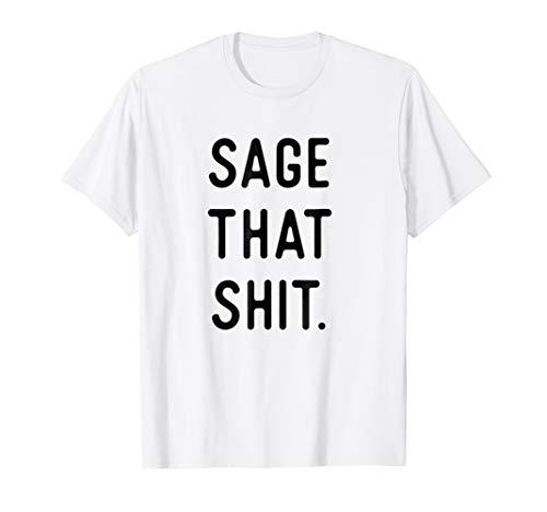 Sage Cleansing Shirt- Sage That Shit (Good Vibrations Shirt)