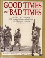 10th Infantry Mountain Division (Good Times and Bad Times: A History of C Company 85th Mountain Infantry Regiment 10th Mountain Division, July 1943 to November 1945)