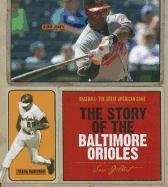 The Story of the Baltimore Orioles (Baseball: The Great American Game)