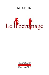 Le Libertinage, Aragon, Louis