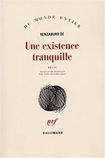 Une existence tranquille : récit, Oé, Kenzaburo