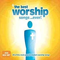 The Best Worship Songs ...Ever !