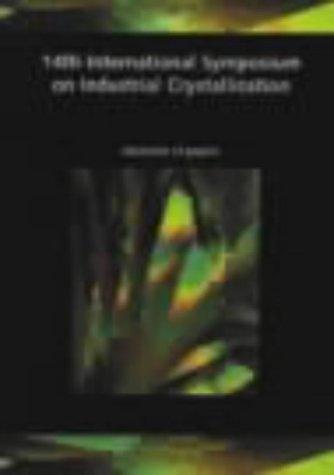 14th International Symposium On Industrial Crystallization (Symposium On Industrial Crystallization// Proceedings) - IChemE (Symposium On Industrial Crystallization// Proceedings)