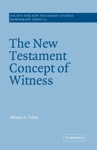 Download The New Testament Concept of Witness (Society for New Testament Studies Monograph Series) PDF