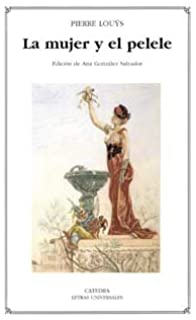 La mujer y el pelele / The Woman and the Puppet (Letras Universales) (