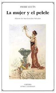 La mujer y el pelele / The Woman and the Puppet (Letras Universales) (