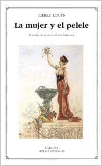 La mujer y el pelele / The Woman and the Puppet (Letras Universales) (Spanish Edition) (Spanish) Paperback – May 30, 2005