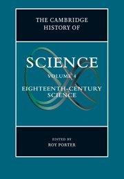 The Cambridge History of Science, Volume 4: The Eighteenth Century