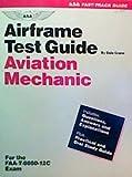 Airframe Test Guide : Aviation Mechanic, Crane, Dale, 1560270365