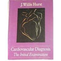 Cardiovascular Diagnosis: The Initial Examination