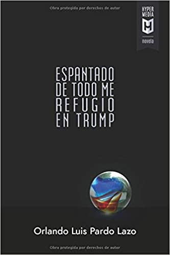 8d5fd56ec Amazon.com  Espantado de todo me refugio en Trump (Spanish Edition ...