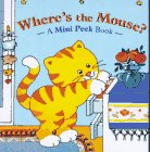 img - for Where's the Mouse? (A Mini Peek Book) book / textbook / text book