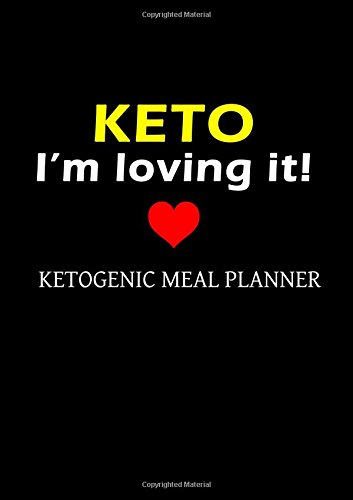 Ketogenic Meal Planner: Ketogenic Diet Weight Loss Journal Meal Planner Diary Log Book Series (Volume 1)