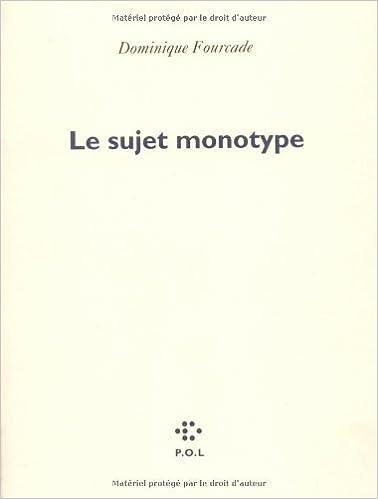 Le Sujet monotype (Poésie): Amazon.es: Dominique Fourcade: Libros en idiomas extranjeros