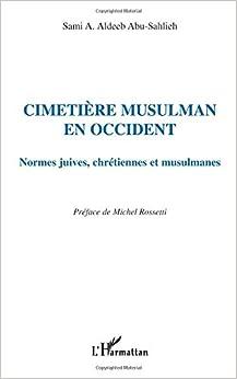 Cimetiere musulman en occident normes juives chrétiennes et musulmanes