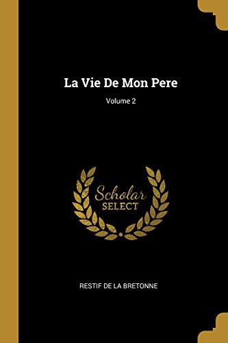 La Vie De Mon Pere; Volume 2
