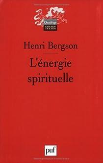 L'énergie spirituelle par Bergson