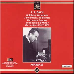 J.S. Bach - Goldberg Variations / 3 Inventions / 3 Sinfonias / Chromatic Fantasy and Fugue in D minor - Claudio Arrau (2 CD Set) by Urania