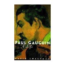 Paul Gauguin: A Life