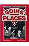 Going Places : Picture-Based English, Burton, Eric and Maharg, Lois, 0201825368