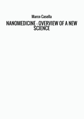 Nanomedicine   Overview Of A New Science