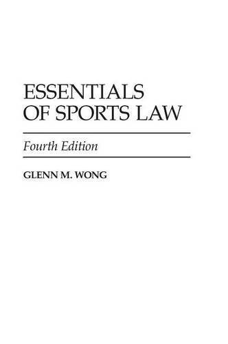 Essentials of Sports Law, 4th Edition by Glenn M. Wong (2010-08-18)