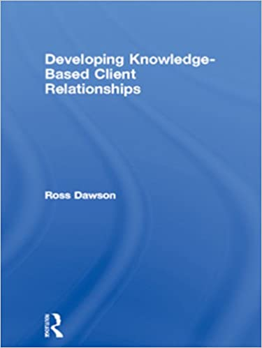 Developing Knowledge-Based Client Relationships (Knowledge Reader)