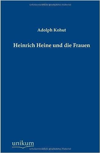 Book Heinrich Heine und die Frauen by Adolph Kohut (2012-10-23)