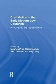 Craft Guilds in the Early Modern Low Countries: Work, Power, and Representation
