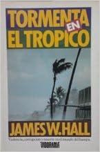 Tormenta en el trópico. Violencia, corrupción y muerte en el mundo del hampa. Paperback – 1990