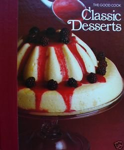 Classic Desserts (The Good Cook Series)