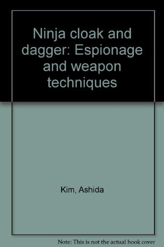 Ninja cloak and dagger: Espionage and weapon techniques ...