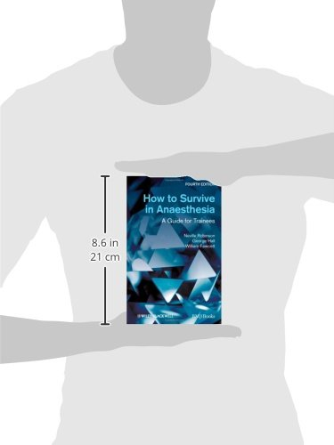 How to Survive in Anaesthesia: A Guide for Trainees, Fourth Edition