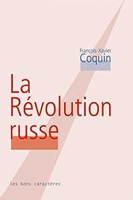 La révolution russe par François-Xavier Coquin