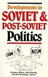 Developments in Soviet and Post-Soviet Politics, , 0822312670