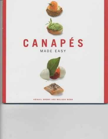 Read Online Canapes Made Easy by Abigail Brown (2003-08-01) pdf epub