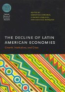 DECLINE OF LATIN AMERICAN ECONOMICS (07) by Edwards, Sebastian [Hardcover (2007)] PDF