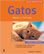Gatos sanos y felices / Healthy and happy cats (Spanish Edition) (Spanish) Paperback – January 1, 2003
