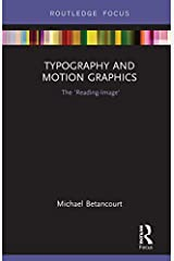 Typography and Motion Graphics: The 'Reading-Image' (Routledge Studies in Media Theory and Practice Book 7) Kindle Edition