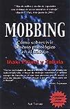 Mobbing: Cómo sobrevivir al acoso psicológico en el trabajo (Proyecto)