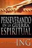 Perseverando en la Guerra Espiritual, Richard Ing, 1603740414