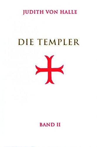 Die Templer, Bd II: Der Gralsimpuls im Initiationsritus des Templerordens