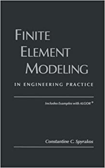 Finite Element Modeling in Engineering Practice (Student)