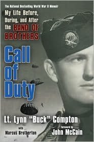 Call of Duty: My Life Before, During, and After the Band of Brothers by Lynn ''Buck'' Compton, Marcus Brotherton, John Mccain (Foreword by)