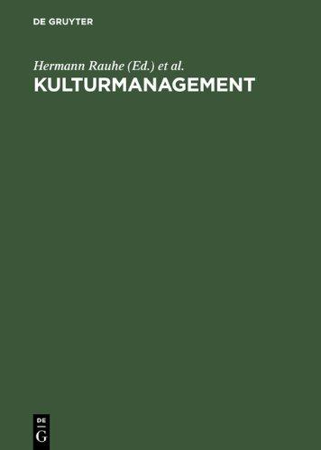 Kulturmanagement: Theorie und Praxis einer professionellen Kunst